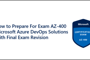 AZ-400-Microsoft-Azure-DevOps-Solutions-With-Final-Exam-Revision
